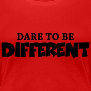 Dare to be different! T-Shirts - Women's Premium T-Shirt