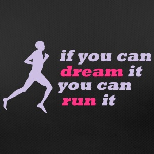 dream it run it T-Shirts - Frauen T-Shirt atmungsaktiv