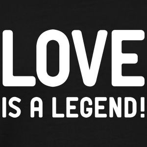 Love is a legend Liebe Amor Single Flirt Valentin T-Shirts - Männer Premium T-Shirt