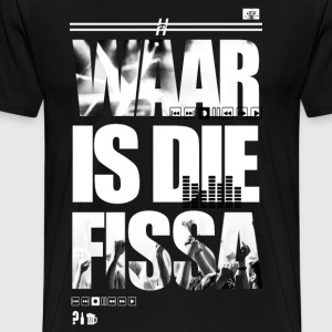 waar is die fissa T-Shirts - Men's Premium T-Shirt