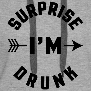 Surprise I'm Drunk  Sweat-shirts - Sweat-shirt à capuche Premium pour femmes