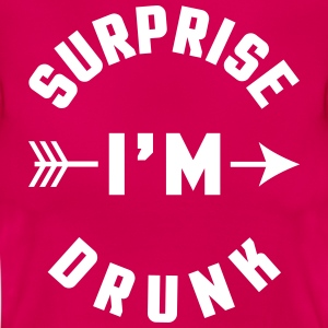 Surprise I'm Drunk  T-shirts - Dame-T-shirt