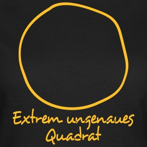 Extrem ungenaues Quadrat T-Shirts - Frauen T-Shirt