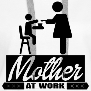 mother_at_work_3_1f Pullover & Hoodies - Frauen Premium Hoodie