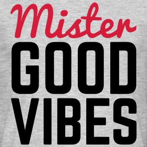 Mister Good vibes Tee shirts - T-shirt Homme