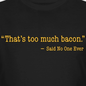 That's too much bacon T-shirts - Ekologisk T-shirt herr