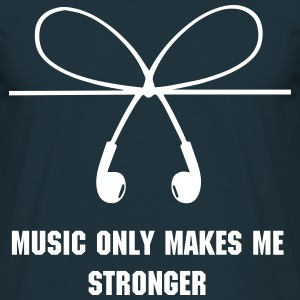 Music makes me stronger - Männer T-Shirt