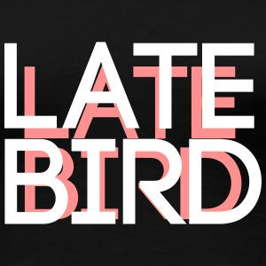 Late Bird T-Shirts - Frauen Premium T-Shirt