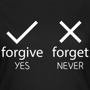forgive yes - forget never Tee shirts - T-shirt Femme