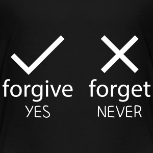 forgive yes - forget never Skjorter - Premium T-skjorte for tenåringer