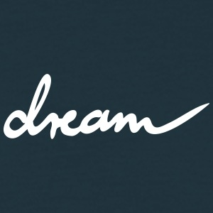 dream - Männer T-Shirt