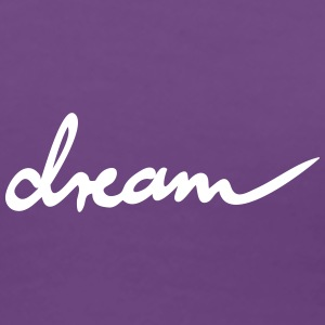 dream - Frauen Premium T-Shirt