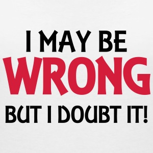 I may be wrong, but I doubt it! Camisetas - Camiseta con escote en pico mujer
