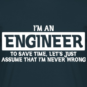 I'M AN ENGINEER NEVER WRONG MEN T-SHIRT - Men's T-Shirt