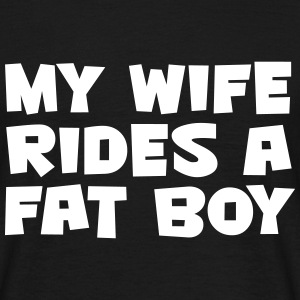 MY WIFE RIDES A FAT BOY MEN T-SHIRT - Men's T-Shirt