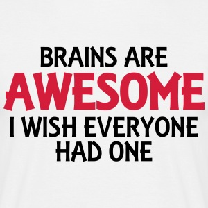 Brains are awesome, I wish everyone had one T-shirts - Herre-T-shirt