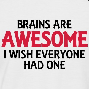 Brains are awesome, I wish everyone had one T-Shirts - Men's Baseball T-Shirt