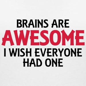 Brains are awesome, I wish everyone had one T-shirts - Dame-T-shirt med V-udskæring