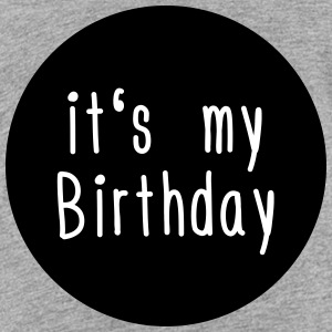 its my Birthday Shirts - Kids' Premium T-Shirt