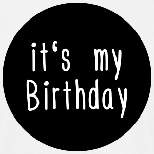 its my Birthday T-Shirts - Männer T-Shirt