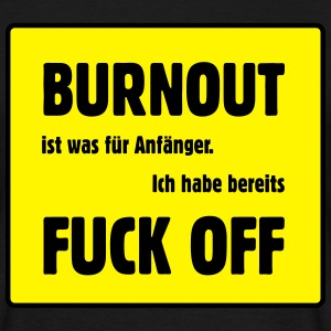 Burnout - Fuck off T-Shirts - Männer T-Shirt