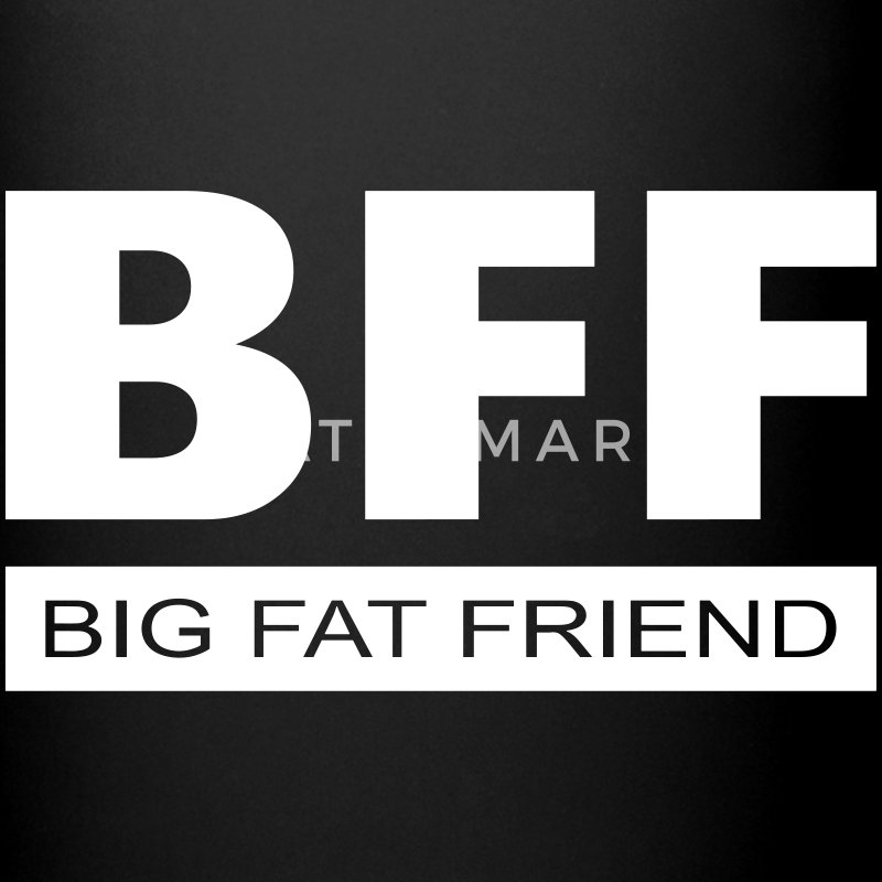 BFF - Big Fat Friend Mugs & Drinkware - Full Colour Mug