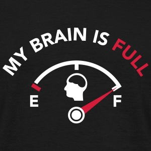 My Brain Is Full Fuel Guage T-Shirts - Men's T-Shirt
