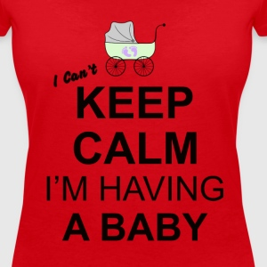i cant keep calm i am having a baby  T-Shirts - Women's V-Neck T-Shirt