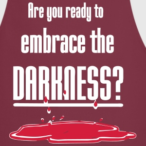 Embrace the Darkness  Aprons - Cooking Apron