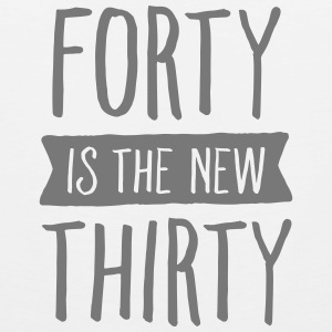 Forty Is The New Thirty Tank Tops - Men's Premium Tank Top