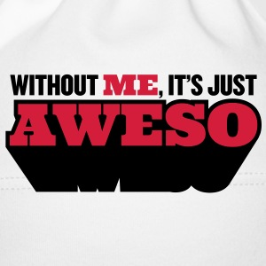 Without me, there is only half as awesome Accessories - Baby Cap