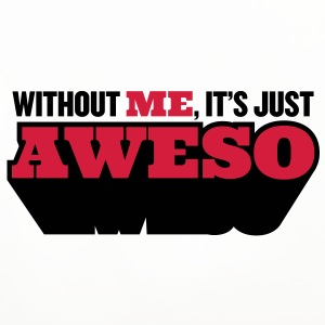 Without me, there is only half as awesome Mugs & Drinkware - Coasters (set of 4)