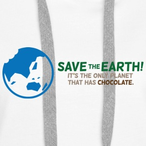 Save the planet. There is chocolate! Hoodies & Sweatshirts - Women's Premium Hoodie