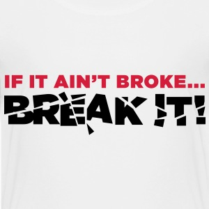 If it is not broke, do vandalize! Shirts - Teenage Premium T-Shirt