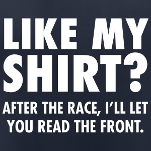 Like My Shirt? After The Race I'll Let You... T-shirts - vrouwen T-shirt ademend