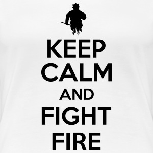 Keep calm and fight fire T-Shirts - Frauen Premium T-Shirt