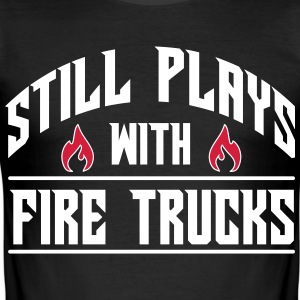 Still plays with fire trucks T-Shirts - Men's Slim Fit T-Shirt