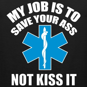 My job is to save your ass not kiss it - Paramedic Tank topy - Tank top męski Premium