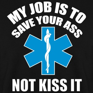 My job is to save your ass not kiss it - Paramedic Pullover & Hoodies - Männer Pullover