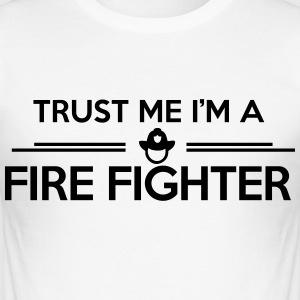 Trust me I'm a firefighter T-Shirts - Men's Slim Fit T-Shirt