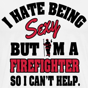 I hat being sexy, but I'm a firefighter... T-Shirts - Men's Premium T-Shirt