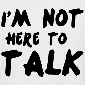 I'm not here to talk - Männer Baseball-T-Shirt
