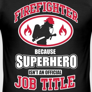 Firefighter. Because superhero isn't a job title T-Shirts - Männer Slim Fit T-Shirt
