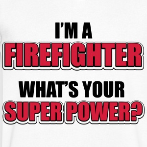 I'm a firefighter. What's your superpower Camisetas - Camiseta de pico hombre