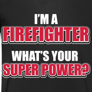 I'm a firefighter. What's your superpower T-Shirts - Men's V-Neck T-Shirt