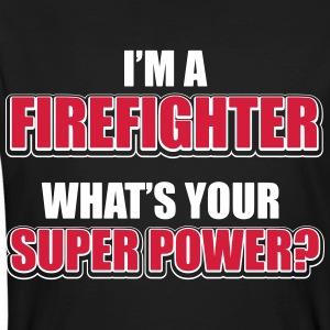 I'm a firefighter. What's your superpower Magliette - T-shirt ecologica da uomo