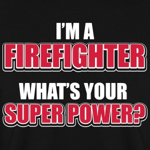 I'm a firefighter. What's your superpower Bluzy - Bluza męska