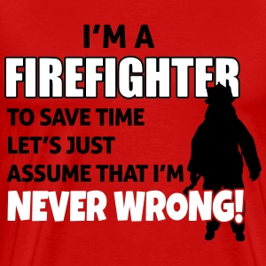 Firefighters are never wrong T-shirts - Mannen Premium T-shirt