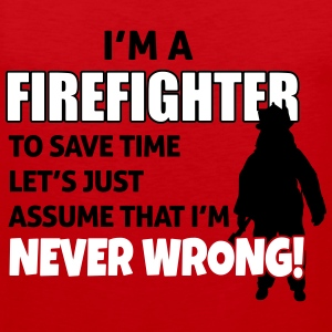 Firefighters are never wrong Tank Tops - Männer Premium Tank Top