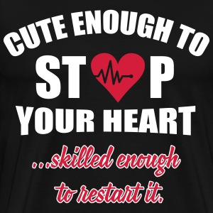 Cute enought to stop your heart - Paramedic T-Shirts - Männer Premium T-Shirt